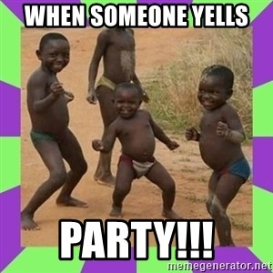african kids dancing - when someone yells  PARTY!!!
