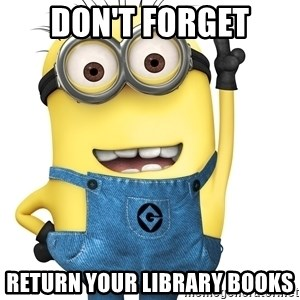 Despicable Me Minion - DON't forget return your library books