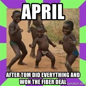 african kids dancing - april  after tom did everything and won the fiber deal