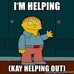 Ralph Wiggum - i'm helping (kay helping out)