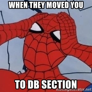 Hungover Spiderman - When they moved you to DB section