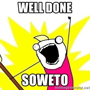 X ALL THE THINGS - Well done Soweto