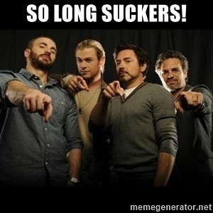 avengers pointing - So Long Suckers!
