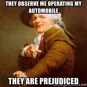Joseph Ducreux - They observe me operating my automobile  They are prejudiced