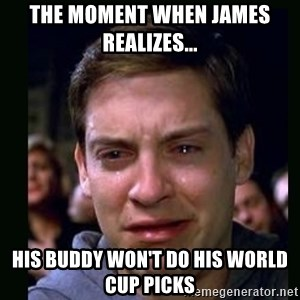 crying peter parker - The Moment When James Realizes... His buddy won't do his World Cup Picks