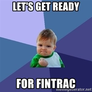 Success Kid - Let's Get Ready FOR FINTRAC
