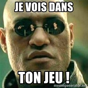 What If I Told You - Je vois dans ton jeu !