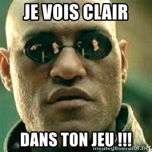 What If I Told You - Je vois clair dans ton jeu !!!
