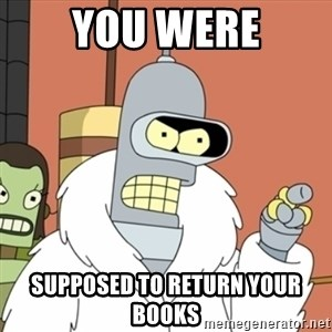 bender blackjack and hookers - you were supposed to return your books