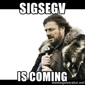 Winter is Coming - sigsegv is coming