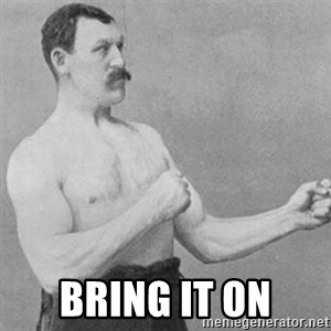 overly manly man - Bring it on