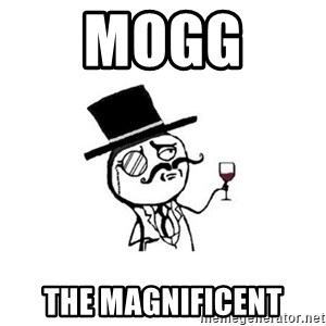 Posh meme - Mogg  The Magnificent