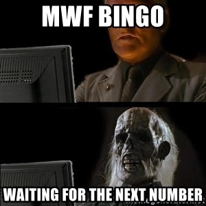Waiting For - MWF BINGO Waiting for the next number