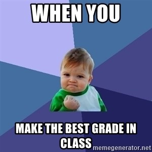 Success Kid - when you  make the best grade in class