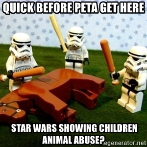 Beating a Dead Horse stormtrooper - quick before peta get here  star wars showing children animal abuse?