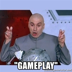 "Dr Evil meme - ""Gameplay"""