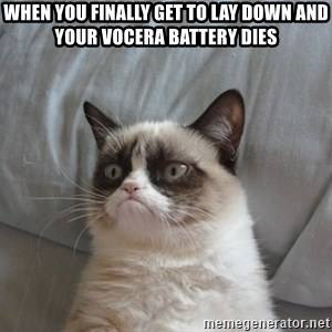 Grumpy cat good - When you finally get to lay down and your Vocera battery dies