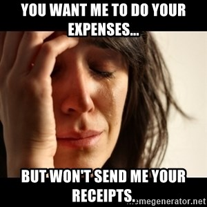 crying girl sad - You want me to do your expenses... but won't send me your receipts.