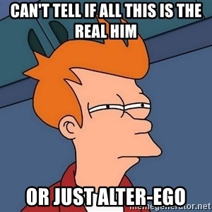 Futurama Fry - can't tell if all this is the real him or just alter-ego