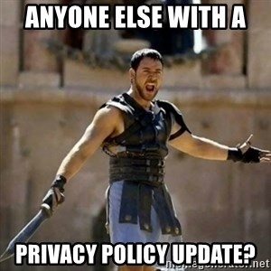 GLADIATOR - ANYONE ELSE WITH A  Privacy policy update?