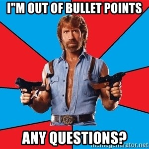 "Chuck Norris  - I""m out of bullet points Any Questions?"