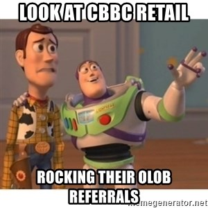 Toy story - Look at CBBC retail  rocking their OLOB Referrals