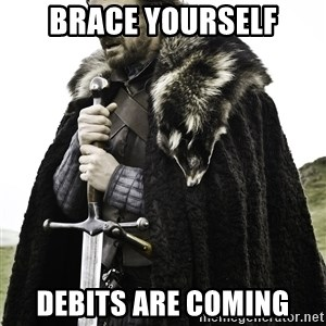 Sean Bean Game Of Thrones - BRACE YOURSELF DEBITS ARE COMING