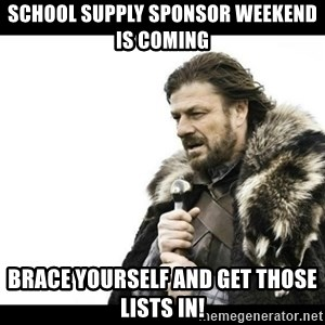 Winter is Coming - school supply sponsor weekend is coming brace yourself and get those lists in!