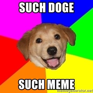 Advice Dog - such doge such meme