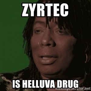 Rick James - Zyrtec is helluva drug