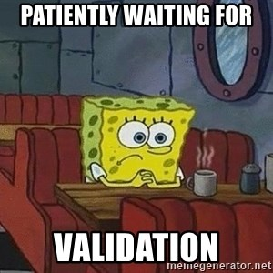 Coffee shop spongebob - Patiently waiting for Validation