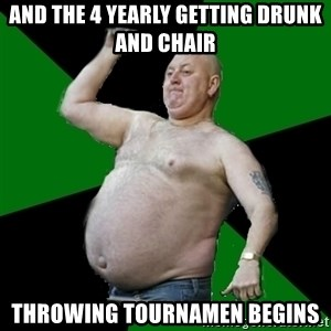 The Football Fan - And The 4 yearly getting drunk and chair  Throwing tournamen begins