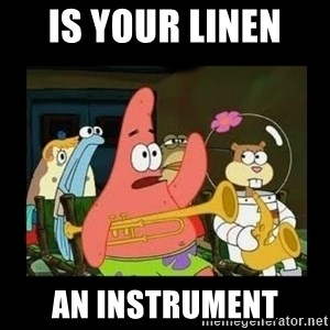 Patrick Star Instrument - is your linen  an instrument