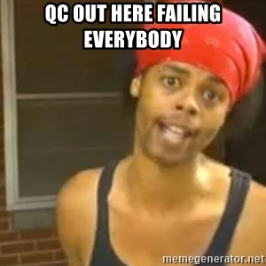 Hide Yo Kids - QC out here failing EVERYBODY