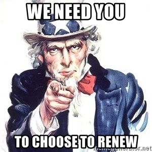 Uncle Sam - We need you to choose to renew