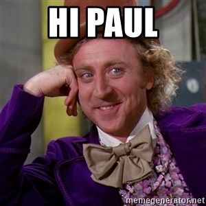 Willy Wonka - HI PAUL