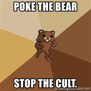 Pedo Bear From Beyond - Poke the Bear  Stop the cult.