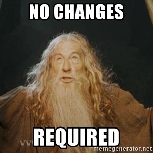 You shall not pass - NO CHANGES REQUIRED