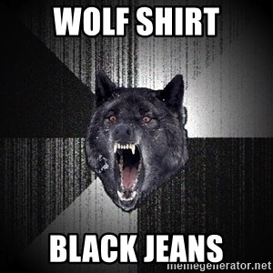 Insanity Wolf - Wolf shirt black jeans