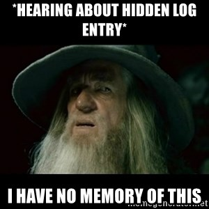 no memory gandalf - *Hearing about hidden log entry* I have no memory of this