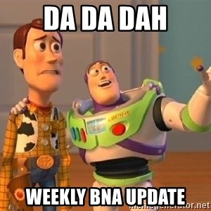 Consequences Toy Story - Da Da Dah Weekly BNA update