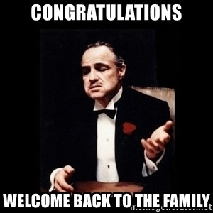 The Godfather - Congratulations Welcome back to the family