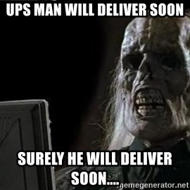 OP will surely deliver skeleton - UPS man will deliver soon Surely he will deliver soon....