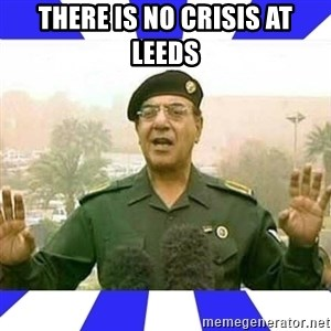 Comical Ali - There Is NO Crisis At Leeds