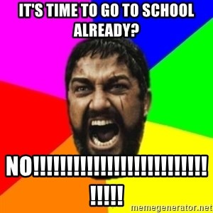 sparta - IT'S TIME TO GO TO SCHOOL ALREADY? NO!!!!!!!!!!!!!!!!!!!!!!!!!!!!!!!
