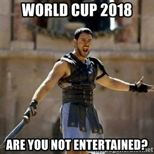 GLADIATOR - World Cup 2018 Are you not entertained?