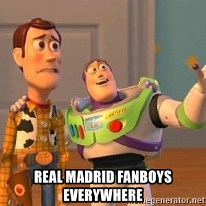 Consequences Toy Story - Real Madrid fanboys everywhere