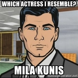 Archer - which actress i resemble? mila kunis