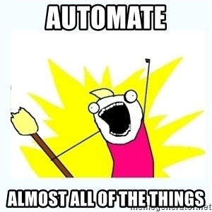 All the things - Automate Almost all of the things