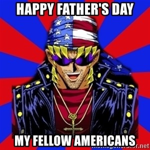 bandit keith - Happy Father's day My fellow americans